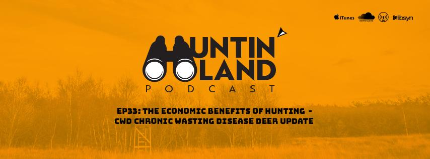 The Economic Benefits of Hunting – CWD Chronic Wasting Disease in Deer Update