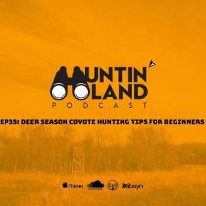 Deer Season Coyote Hunting Tips for Beginners