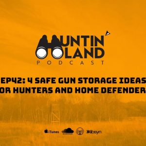 4 Safe Gun Storage Ideas for Hunters and Home Defenders