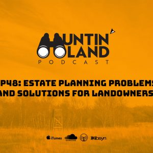 Estate Planning Problems and Solutions for Landowners
