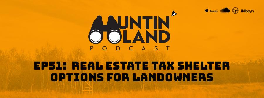 Real Estate Tax Shelter Options for Landowners