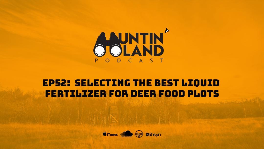 Selecting the Best Liquid Fertilizer for Deer Food Plots
