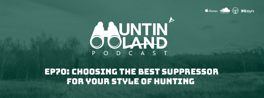Episode 70 choosing the best suppressor for your style of hunting