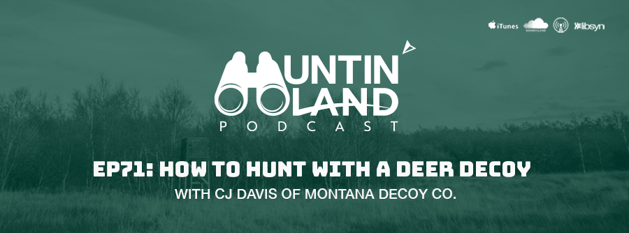 HLP EP 71 How To Hunt With a Deer Decoy