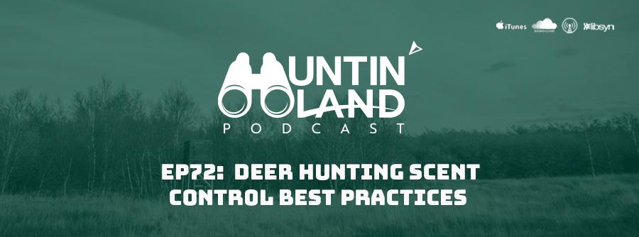 EP72: Deer Hunting Scent Control Best Practices