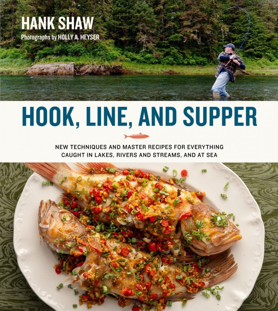 Hank Shaw Hook Line And Supper