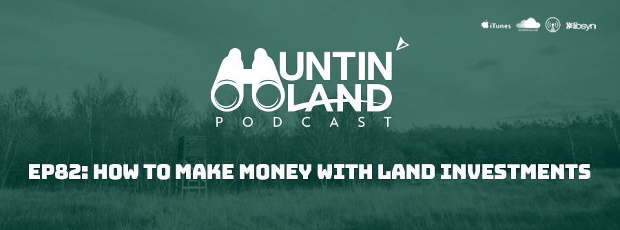 EP82: How To Make Money With Land Investments