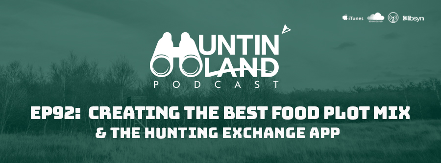 EP 92: Creating The Best Food Plot Mix